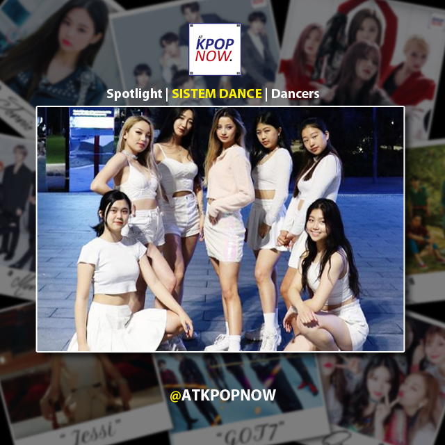 Sistem Dance spotlight by AT KPOP NOW